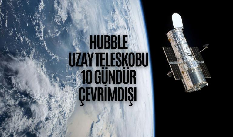 Hubble Uzay Teleskobu 10 Gündür Çevrimdışı Durumda